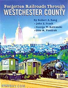Forgotten Railroads Through Westchester County
